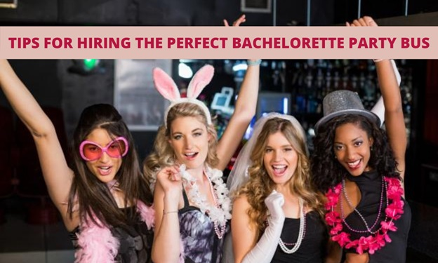 4 Tips for Hiring the Perfect Bachelorette Party Bus